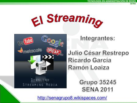 El Streaming Integrantes: Julio César Restrepo Ricardo García
