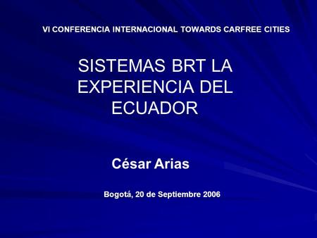 VI CONFERENCIA INTERNACIONAL TOWARDS CARFREE CITIES