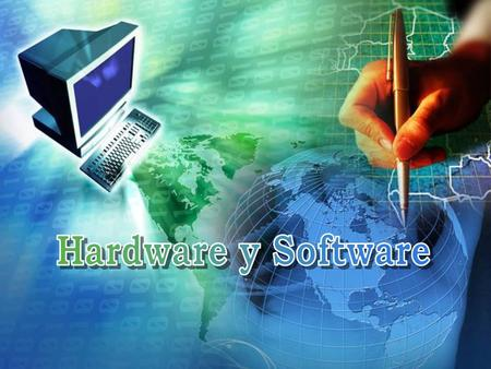 Hardware y Software.