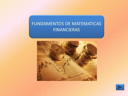 FUNDAMENTOS DE MATEMATICAS FINANCIERAS
