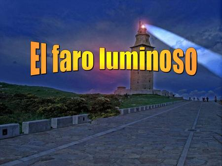 El faro luminoso.