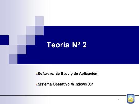 Software: de Base y de Aplicación Sistema Operativo Windows XP