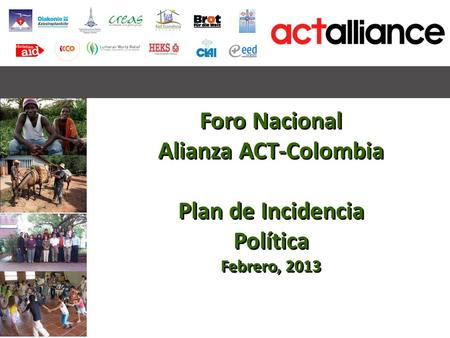 Foro Nacional Alianza ACT-Colombia Plan de Incidencia Política
