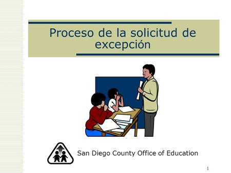 1 Proceso de la solicitud de excepci ón San Diego County Office of Education.