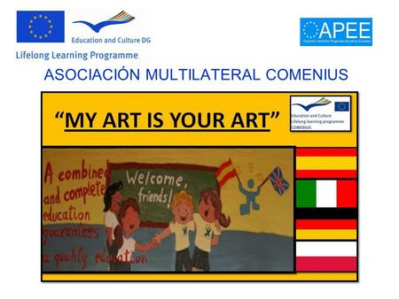 ASOCIACIÓN MULTILATERAL COMENIUS MY ART IS YOUR ART