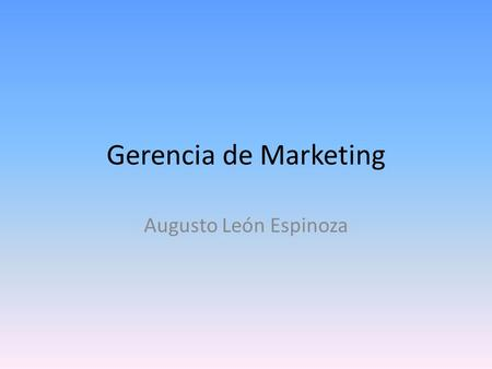 Gerencia de Marketing Augusto León Espinoza.