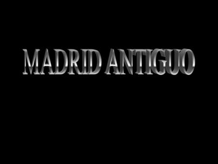 MADRID ANTIGUO.