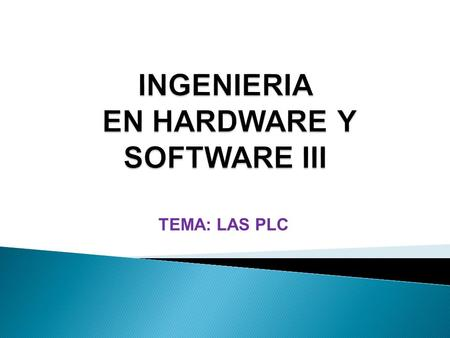 INGENIERIA EN HARDWARE Y SOFTWARE III