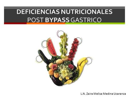 DEFICIENCIAS NUTRICIONALES POST BYPASS GASTRICO