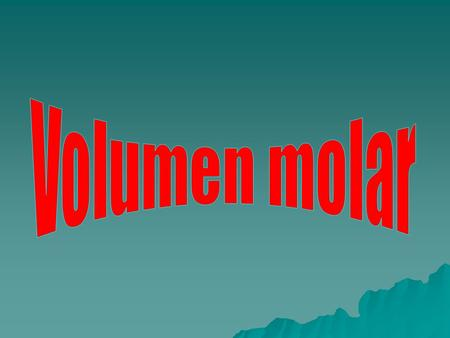 Volumen molar.