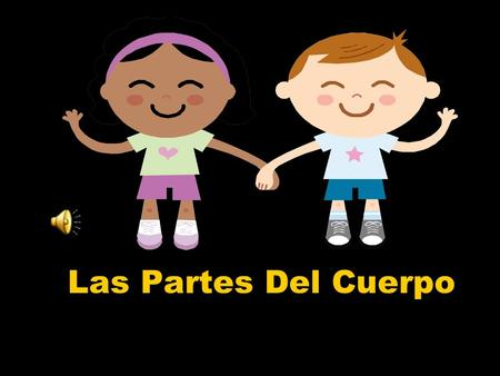 Las Partes Del Cuerpo Introduction (click on this link)