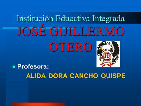 Institución Educativa Integrada JOSÉ GUILLERMO OTERO