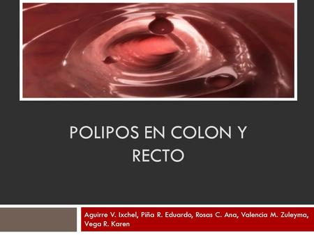 POLIPOS EN COLON Y RECTO