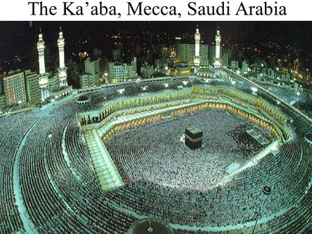 The Ka'aba, Mecca, Saudi Arabia