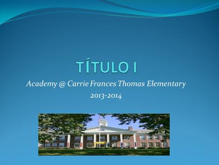 Carrie Frances Thomas Elementary 2013-2014.