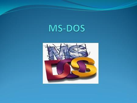 MS-DOS.