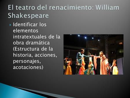 El teatro del renacimiento: William Shakespeare