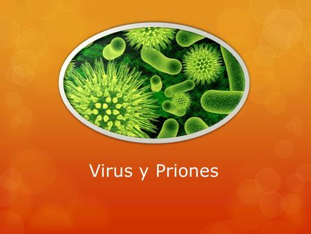 Virus y Priones.