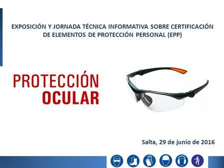 3dd04abfe1 EQUIPOS DE PROTECCIÓN PERSONAL. EXPOSICIÓN Y JORNADA TÉCNICA INFORMATIVA  SOBRE CERTIFICACIÓN