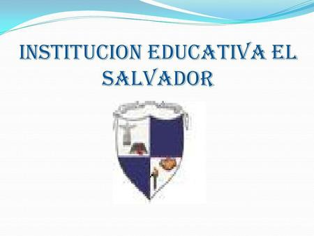 INSTITUCION EDUCATIVA EL SALVADOR
