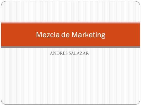 Mezcla de Marketing ANDRES SALAZAR.
