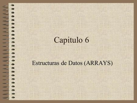 Estructuras de Datos (ARRAYS)