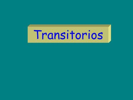Transitorios.