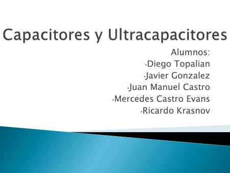Capacitores y Ultracapacitores