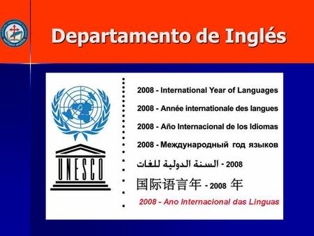Departamento de Inglés Departamento de Inglés. Cambridge ESOL ( English for Speakers of Other Languages) Certificaciones Internacionales Noviembre 2007.