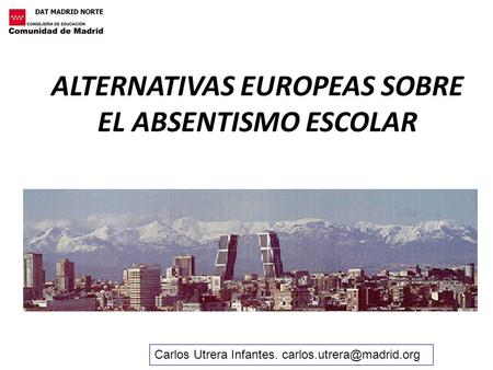 ALTERNATIVAS EUROPEAS SOBRE EL ABSENTISMO ESCOLAR