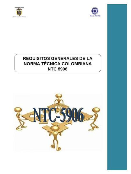 PR03_REQUISITOS GENERALES REQUISITOS GENERALES DE LA NORMA TÉCNICA COLOMBIANA NTC 5906.