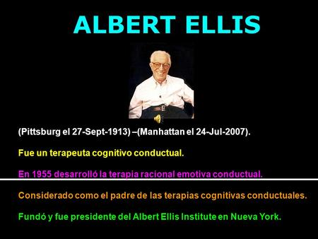 ALBERT ELLIS (Pittsburg el 27-Sept-1913) –(Manhattan el 24-Jul-2007).