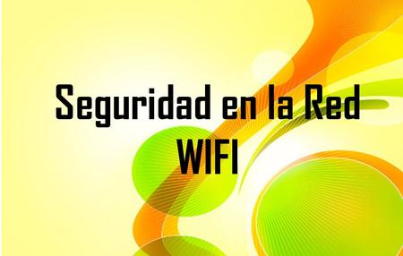 Seguridad en la Red WIFI