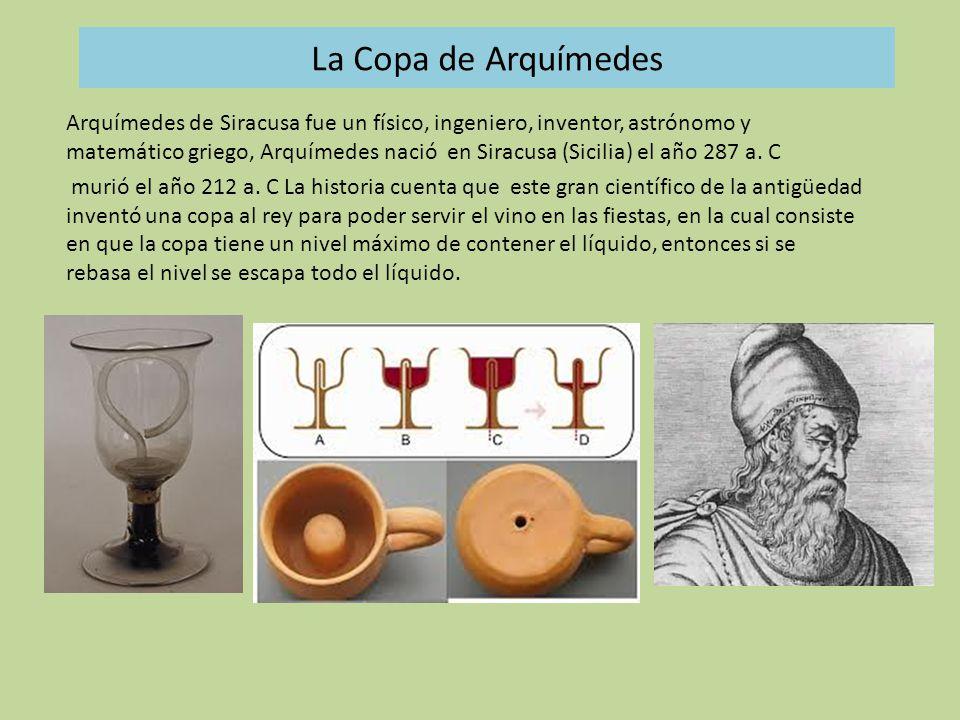 La Copa De Arquímedes Arquímedes De Siracusa Fue Un Físico Ingeniero Inventor Astrónomo Y Matemático Griego Arquímedes Nació En Siracusa Sicilia Ppt Descargar