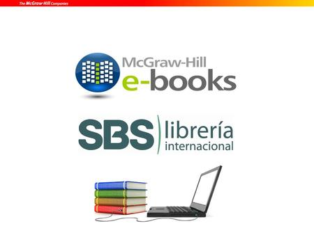 McGraw-Hill Digital McGraw-Hill Digital es una iniciativa de McGraw-Hill Educación, que tiene como objetivo ofrecer soluciones digitales que contribuyan.