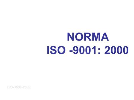 NORMA ISO -9001: 2000 ISO-9001-2000.