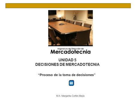 "DECISIONES DE MERCADOTECNIA ""Proceso de la toma de decisiones"""