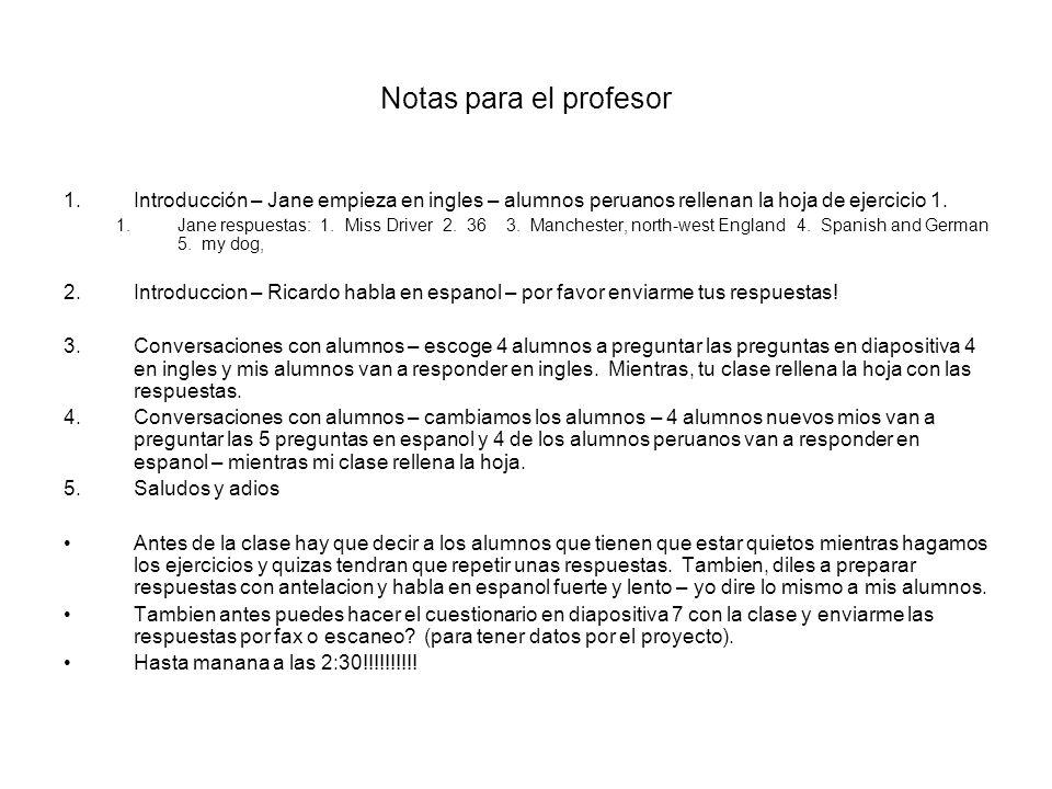 Notas Para El Profesor Introduccion Jane Empieza En Ingles Alumnos Peruanos Rellenan La Hoja De Ejercicio 1 Jane Respuestas 1 Miss Driver Ppt Video Online Descargar