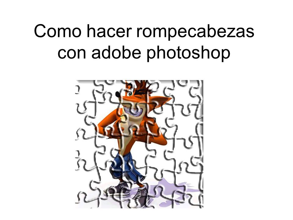 Como Hacer Rompecabezas Con Adobe Photoshop Ppt Descargar