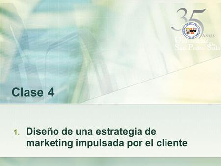 Diseño de una estrategia de marketing impulsada por el cliente