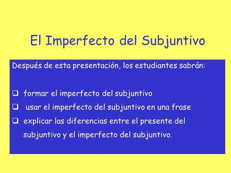 El Imperfecto del Subjuntivo