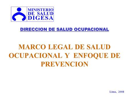 MARCO LEGAL DE SALUD OCUPACIONAL Y ENFOQUE DE PREVENCION