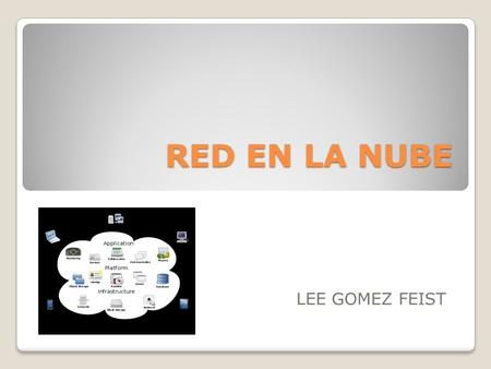 RED EN LA NUBE LEE GOMEZ FEIST.