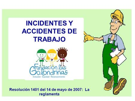 INCIDENTES Y ACCIDENTES DE TRABAJO
