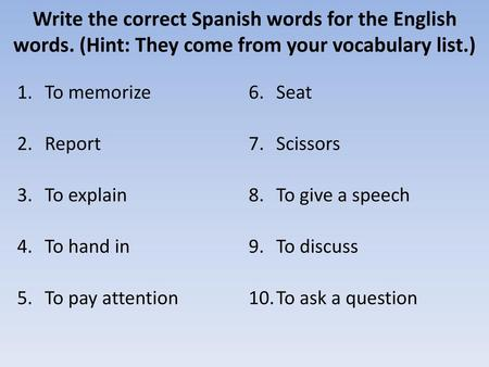 Write the correct Spanish words for the English words