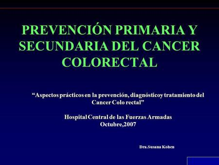 PREVENCIÓN PRIMARIA Y SECUNDARIA DEL CANCER COLORECTAL