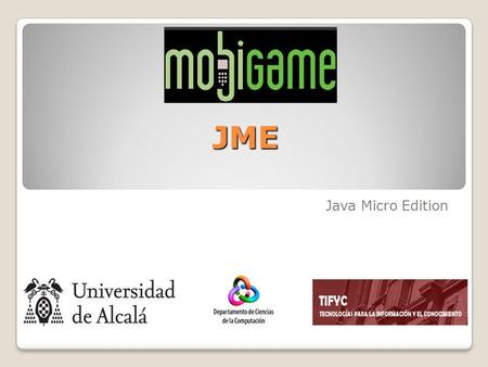 JME Java Micro Edition.