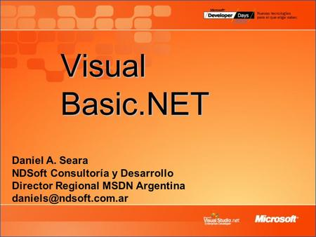 Visual Basic.NET Daniel A. Seara NDSoft Consultoría y Desarrollo