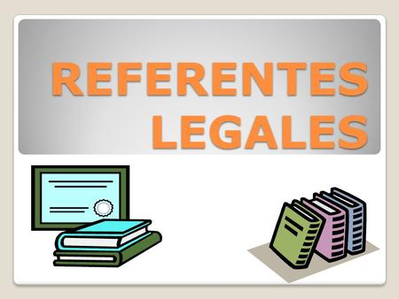 REFERENTES LEGALES.