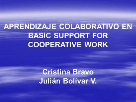 APRENDIZAJE COLABORATIVO EN BASIC SUPPORT FOR COOPERATIVE WORK